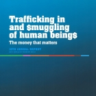 2011 Annual Report on human trafficking and smuggling: The money that matters