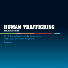 2013 Annual Report on human trafficking and smuggling: Building bridges