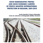 Socio-demographic profile and socio-economic careers of people granted international protection in Belgium, 2001-2014